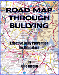 Roadmap Through Bullying: Effective Bully Prevention for Educators - Julie Nicolai