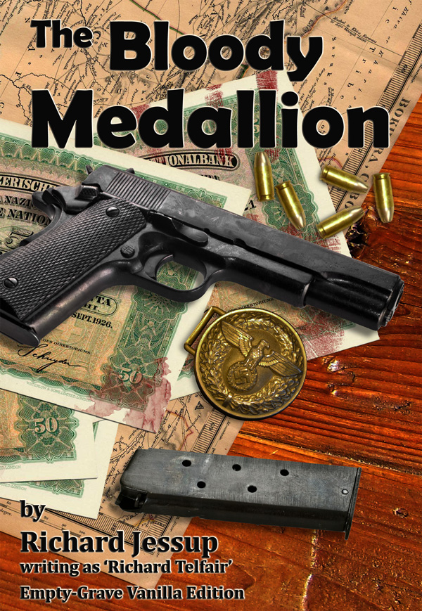The Bloody Medallion - Richard Jessup writing as Richard Telfair