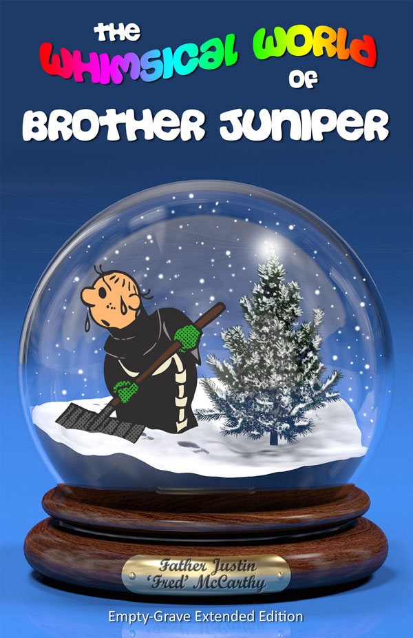 The Whimsical World of Brother Juniper - Fr Justin McCarthy