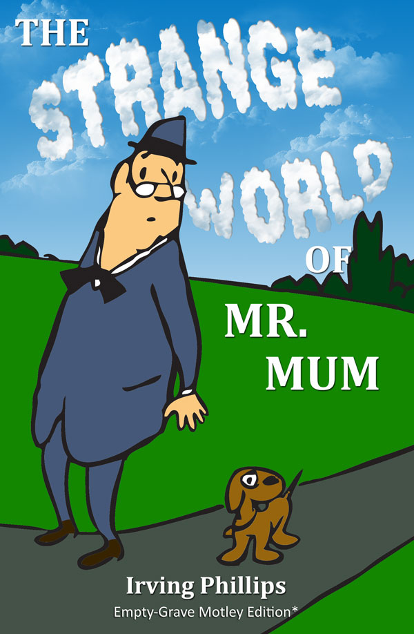 The Strange World of Mr. Mum - Irving Phillips