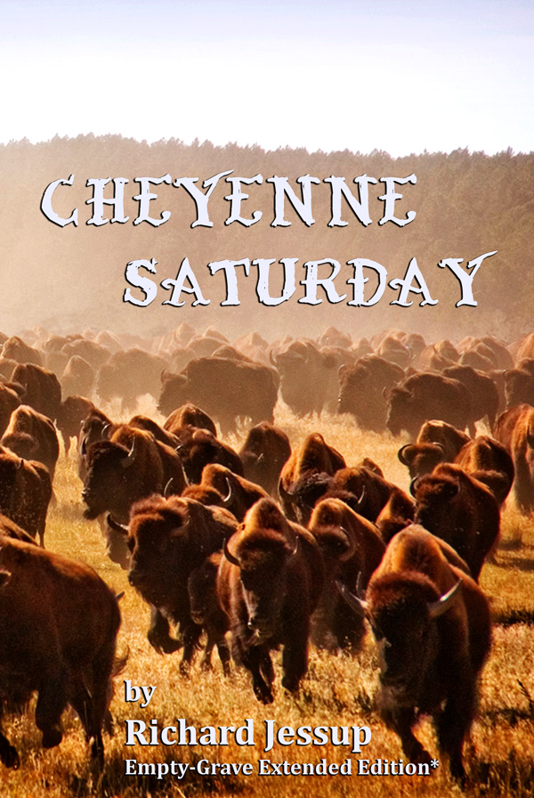 Cheyenne Saturday - Richard Jessup